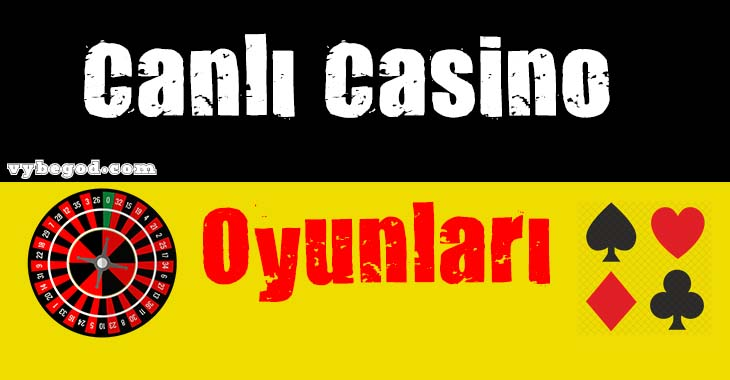 Canlı Casino Oyunlari