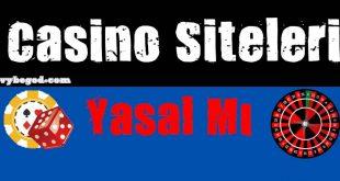 Casino Siteleri Yasal Mı?